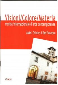 Credits, Visioni/Colore/Materia, Mostra internazionale d'arte contemporanea 2014, Alatri (FR) Chostro di San Francesco, Pasquale Mastrogiacomo, Acerno (SA).
