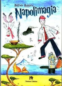 Pasquale Mastrogiacomo, copertina, in Raffaele Ruggiero, Napolimagia, Napoli 2009