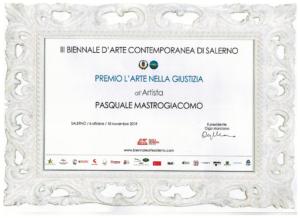 """Premio """"L'ARTE NELLA GIUSTIZIA"""", Terza Biennale D'Arte Contemporanea Di Salerno 2018.... conferito a PASQUALE MASTROGIACOMO"""