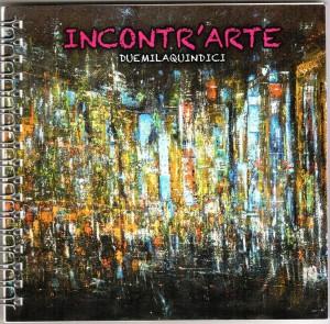 Credits-Incontra'Arte 2015, Collettiva di Artisti Contemporanei, Pasquale Mastrogiacomo, Acerno (SA).