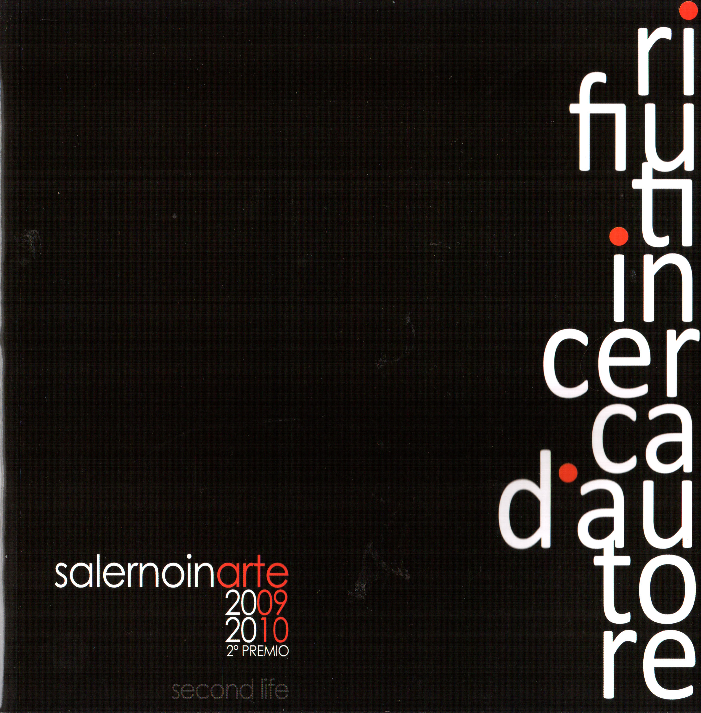 Credits-Catalogo-Rifiuti in cerca d'autore,Salerno in arte,Second life 2009/10-Pasquale Mastrogiacomo