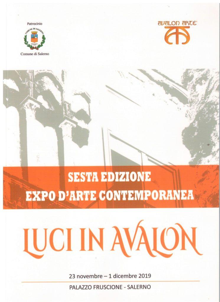 Catalogo, Sesta Edizione Expo DArte Contemporanea, 2019, Luci In Avalon, Palazzo Fruscione-Salerno, Pasquale Mastrogiacomo.
